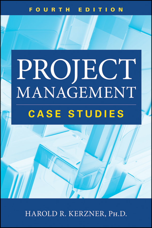 failed project management case studies 1321chfm 11/3/05 9:06 am page ii project management case studies, second edition harold kerzner, phd division of business administration baldwin–wallace college.