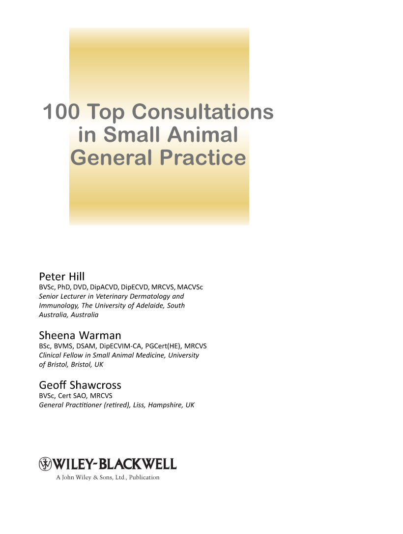 100 Top Consultations in Small Animal General Practice. Title page. This  edition first published 2011