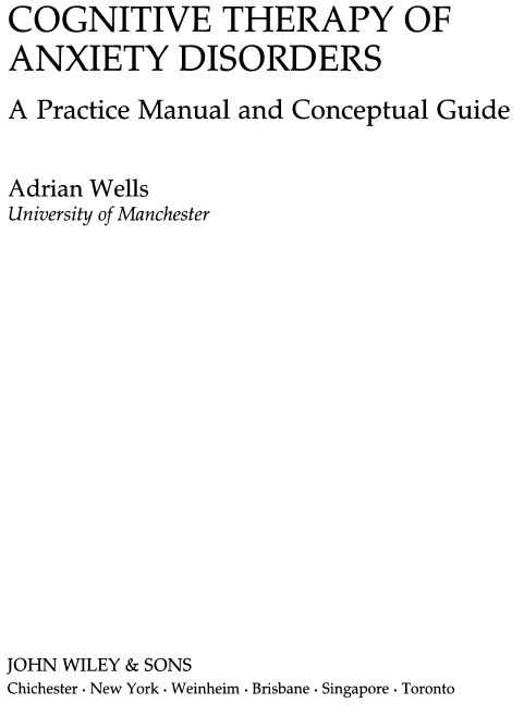 Cognitive Therapy Of Anxiety Disorders A Practice Manual And